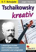 Cover-Bild zu Tschaikowsky kreativ (eBook) von Tille-Koch, Jürgen