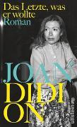 Cover-Bild zu Das Letzte, was er wollte von Didion, Joan