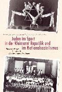 Cover-Bild zu Juden im Sport in der Weimarer Republik und im Nationalsozialismus (eBook) von Heinrich, Arthur (Hrsg.)