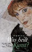 Cover-Bild zu Was heilt Kunst? (eBook) von Schönberger, Sophie