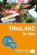Cover-Bild zu Stefan Loose Reiseführer Thailand Der Süden, Von Bangkok bis Penang von Loose, Mischa
