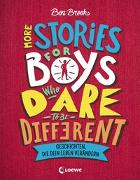 Cover-Bild zu More Stories for Boys Who Dare to be Different - Geschichten, die dein Leben verändern von Brooks, Ben