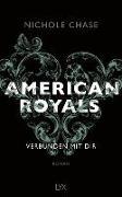 Cover-Bild zu American Royals - Verbunden mit dir von Chase, Nichole