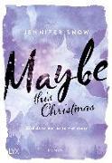 Cover-Bild zu Maybe this Christmas - Und dann war es so viel mehr von Snow, Jennifer
