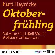 Cover-Bild zu Oktoberfrühling (Audio Download) von Heynicke, Kurt