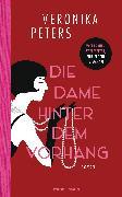Cover-Bild zu Die Dame hinter dem Vorhang (eBook) von Peters, Veronika