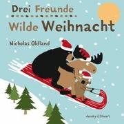 Cover-Bild zu Drei Freunde - Wilde Weihnacht von Oldland, Nicholas