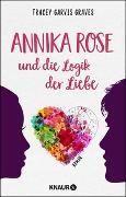Cover-Bild zu Annika Rose und die Logik der Liebe von Graves, Tracey Garvis