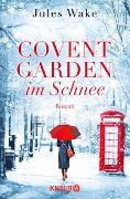 Cover-Bild zu Covent Garden im Schnee von Wake, Jules