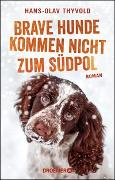 Cover-Bild zu Brave Hunde kommen nicht zum Südpol von Thyvold, Hans-Olav