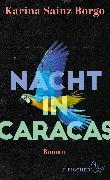 Cover-Bild zu Nacht in Caracas von Sainz Borgo, Karina