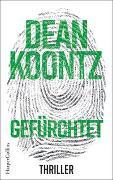 Cover-Bild zu Gefürchtet von Koontz, Dean