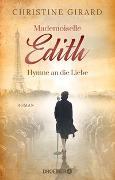 Cover-Bild zu Mademoiselle Edith - Hymne an die Liebe von Girard, Christine