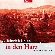 Cover-Bild zu Mit Heinrich Heine in den Harz (Audio Download) von Heine, Heinrich