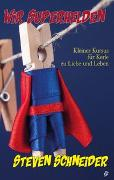 Cover-Bild zu Wir Superhelden von Schneider, Steven