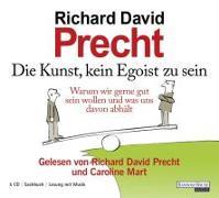 Cover-Bild zu Die Kunst, kein Egoist zu sein von Precht, Richard David