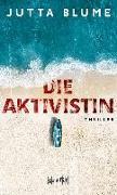 Cover-Bild zu Die Aktivistin von Blume, Jutta