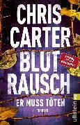 Cover-Bild zu Carter, Chris: Blutrausch - Er muss töten (eBook)