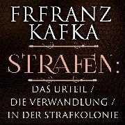 Cover-Bild zu Strafen: Das Urteil / Die Verwandlung / In der Strafkolonie (Franz Kafka) (Audio Download)