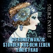 Cover-Bild zu Vierundzwanzig Stunden aus dem Leben einer Frau (Stefan Zweig) (Audio Download)