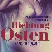 Cover-Bild zu Richtung Osten - eine Frau und ihre intimen Bekenntnisse 6: Erotische Novelle (Audio Download)