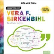Cover-Bild zu Im Gespräch mit Vera F. Birkenbihl von Timm, Melanie
