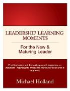 Cover-Bild zu Holland, Michael: Leadership Learning Moments for the New & Maturing Leader (eBook)