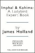 Cover-Bild zu Holland, James: Burma 1943-1944: A Ladybird Expert Book: (ww2 #10)