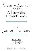 Cover-Bild zu Holland, James: Victory Against Japan: A Ladybird Expert Book