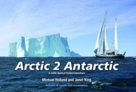 Cover-Bild zu Holland, Michael: Arctic 2 Antarctic: A Celtic Spirit of Fastnet Adventure