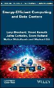 Cover-Bild zu Brochard, Luigi: Energy-Efficient Computing and Data Centers (eBook)