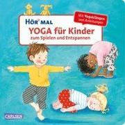 Cover-Bild zu Rübel, Doris: Hör mal (Soundbuch): Yoga für Kinder zum Spielen und Entspannen