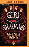 Cover-Bild zu Bond, Gwenda: Girl in the Shadows