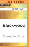 Cover-Bild zu Bond, Gwenda: Blackwood