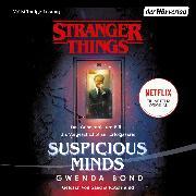 Cover-Bild zu Bond, Gwenda: Stranger Things: Suspicious Minds - DIE OFFIZIELLE DEUTSCHE AUSGABE - ein NETFLIX-Original (Audio Download)