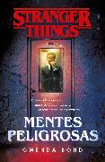 Cover-Bild zu Bond, Gwenda: Stranger Things: Mentes peligrosas / Stranger Things: Suspicious Minds: The first official Stranger Things novel