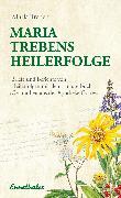 Cover-Bild zu Treben, Maria: Maria Trebens Heilerfolge (eBook)