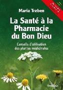 Cover-Bild zu Treben, Maria: La Santé à la Pharmacie du Bon Dieu (eBook)