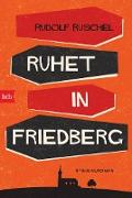 Cover-Bild zu eBook Ruhet in Friedberg