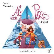 Cover-Bild zu eBook Ab nach Paris (Hörspiel)