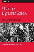 Cover-Bild zu Dunning, Ted: Sharing Big Data Safely
