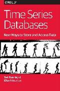 Cover-Bild zu Dunning, Ted: Time Series Databases - New Ways to Store and Acces Data