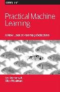 Cover-Bild zu Dunning, Ted: Practical Machine Learning: A New Look at Anomaly Detection