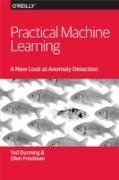 Cover-Bild zu Dunning, Ted: Practical Machine Learning: A New Look at Anomaly Detection (eBook)