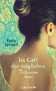 Cover-Bild zu Calvetti, Paola: Im Café der möglichen Träume (eBook)