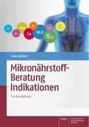 Cover-Bild zu Gröber, Uwe: Mikronährstoff-Beratung Indikationen