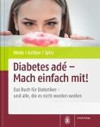 Cover-Bild zu Walle, Hardy: Diabetes adé - Mach einfach mit!