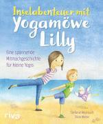 Cover-Bild zu Weyrauch, Stefanie: Inselabenteuer mit Yogamöwe Lilly