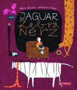 Cover-Bild zu Janisch, Heinz: Jaguar, Zebra, Nerz