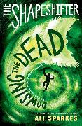 Cover-Bild zu Sparkes, Ali: The Shapeshifter: Dowsing the Dead